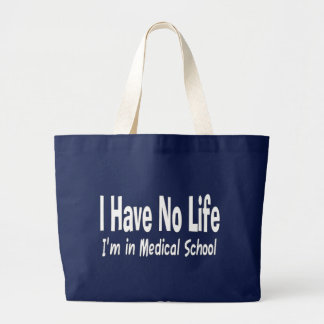 I Have No Life  Im In Medical School Funny Jumbo Tote Bag