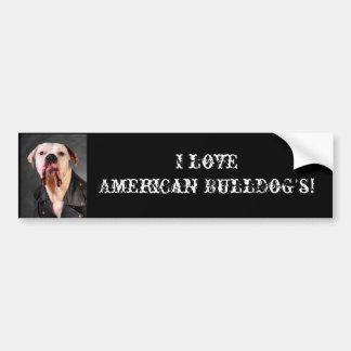 I love American Bulldog's! Bumper Sticker