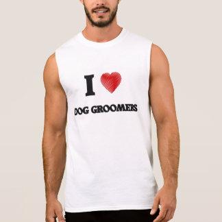I love Dog Groomers Sleeveless Shirts