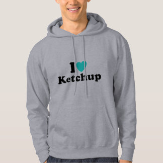 I Love Ketchup Hooded Pullovers