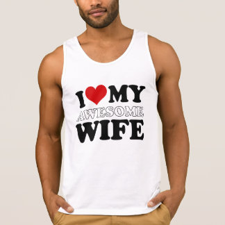 i love my awesome wife tank tops