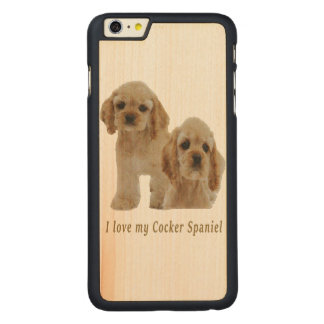 I love my cocker spaniel carved® maple iPhone 6 plus case