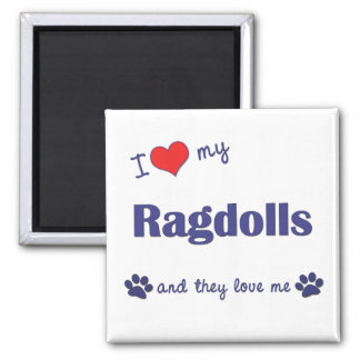 I Love My Ragdolls (Multiple Cats) Square Magnet