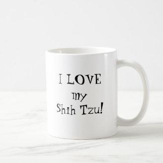 I LOVE my Shih Tzu! Basic White Mug