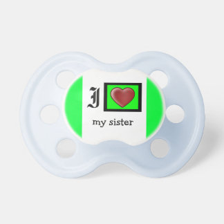 """I Love My Sister Infant Pacifier"" Pacifiers"