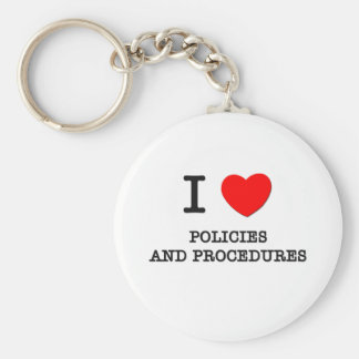 I Love Policies And Procedures Basic Round Button Key Ring