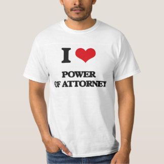 I Love Power Of Attorney Tshirt
