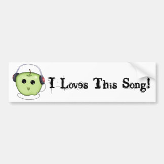I Love This Song Green Apple Bumper Sticker