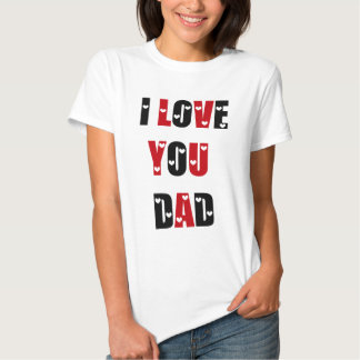 I Love You, Dad T-shirt