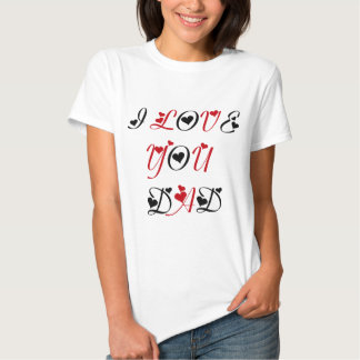 I Love You, Dad T Shirt