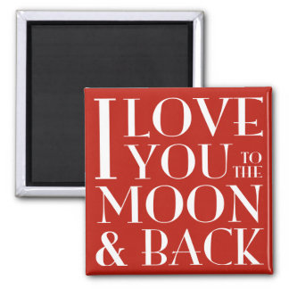 I love you to the moon and back red magnet