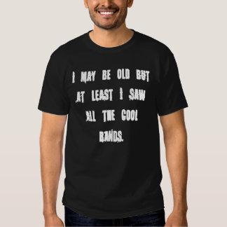 I May Be Old Tshirt