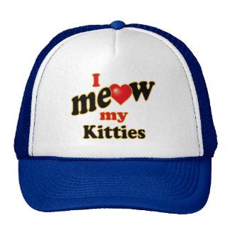 I Meow My Kitties Cap