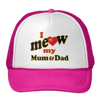 I Meow My Mum and Dad Cap