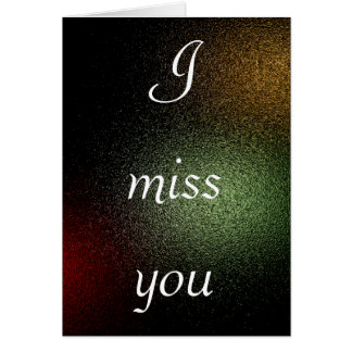 I miss you - Greeting Card