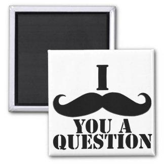 I Moustache You A Question Square Magnet