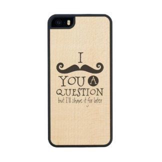 I Mustache You A Question Wood iPhone SE/5/5s Case