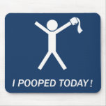 I pooped today! mouse pad