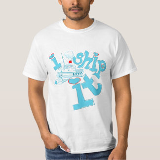 I Ship It Tee Shirt