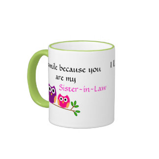 I smile because you are my Sister-in-law Ringer Mug