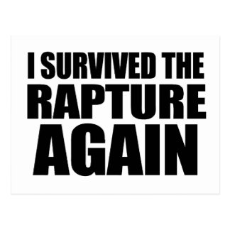 I Survived The Rapture Again Postcard