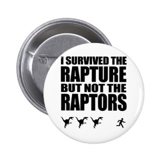 I Survived The Rapture, But Not The Raptors 6 Cm Round Badge