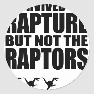 I Survived The Rapture, But Not The Raptors Round Sticker