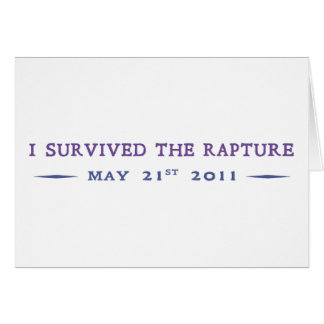 I Survived the Rapture Greeting Card