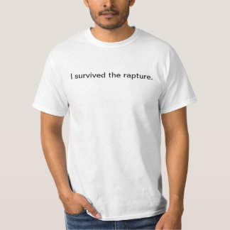 I Survived the Rapture May 21 2011 Tee Shirt