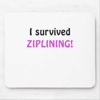 I Survived Ziplining Mouse Pad