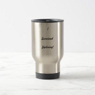 I survived ziplining! stainless steel travel mug