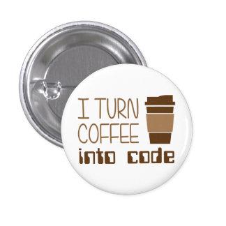 I Turn Coffee Into Programming Code 3 Cm Round Badge