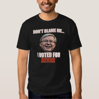I VOTED FOR KEVIN RUDD TEES
