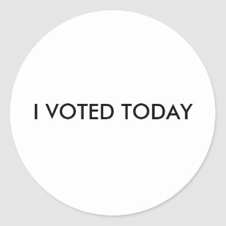 I VOTED TODAY ROUND STICKER