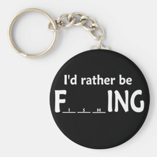 I'd Rather be FishING - Funny Fishing Basic Round Button Key Ring
