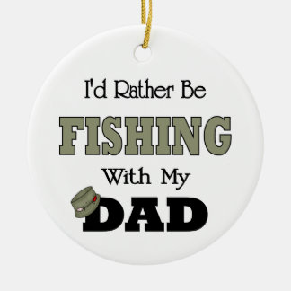 I'd Rather Be Fishing  with Dad Round Ceramic Decoration