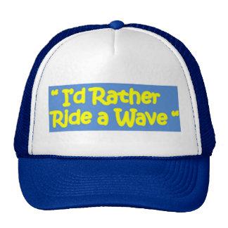 I'd Rather Ride a Wave Cap