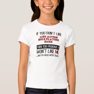 If You Don't Like Live Action Role Playing Game Co T-shirts