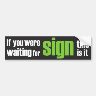 If you were...sloga green and black Bumper Sticker