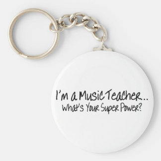 Im A Music Teacher Whats Your Super Power Basic Round Button Key Ring