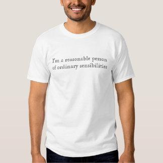 I'm a reasonable person of ordinary sensibilities tees