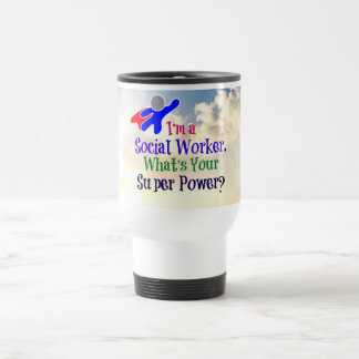 I'm a Social Worker. What's Your Super Power? Stainless Steel Travel Mug