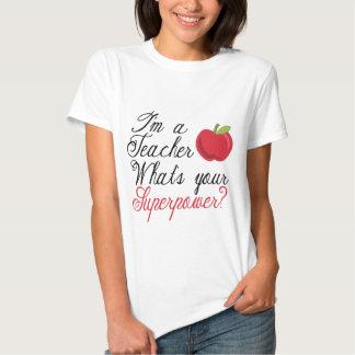 I'm A Teacher... T Shirt