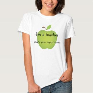 I'm a teacher, what's your super power? t shirt