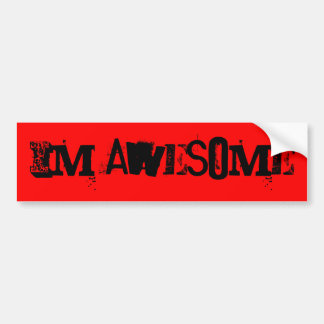 Im Awesome Bumper Sticker
