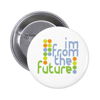 I'm From The Future 6 Cm Round Badge