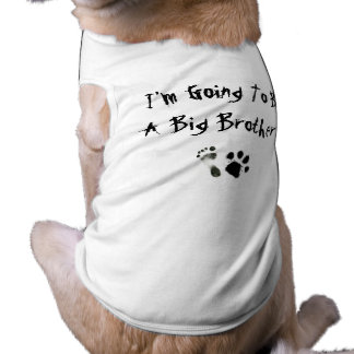 I'm Going To Be A Big Brother ! Sleeveless Dog Shirt