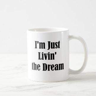 I'm Just Livin' the Dream Basic White Mug