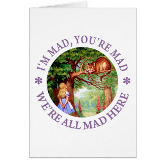 I'm Mad , You're Mad, We're All Mad Here! Greeting Card