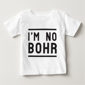 I'm no Bohr Infant T-Shirt